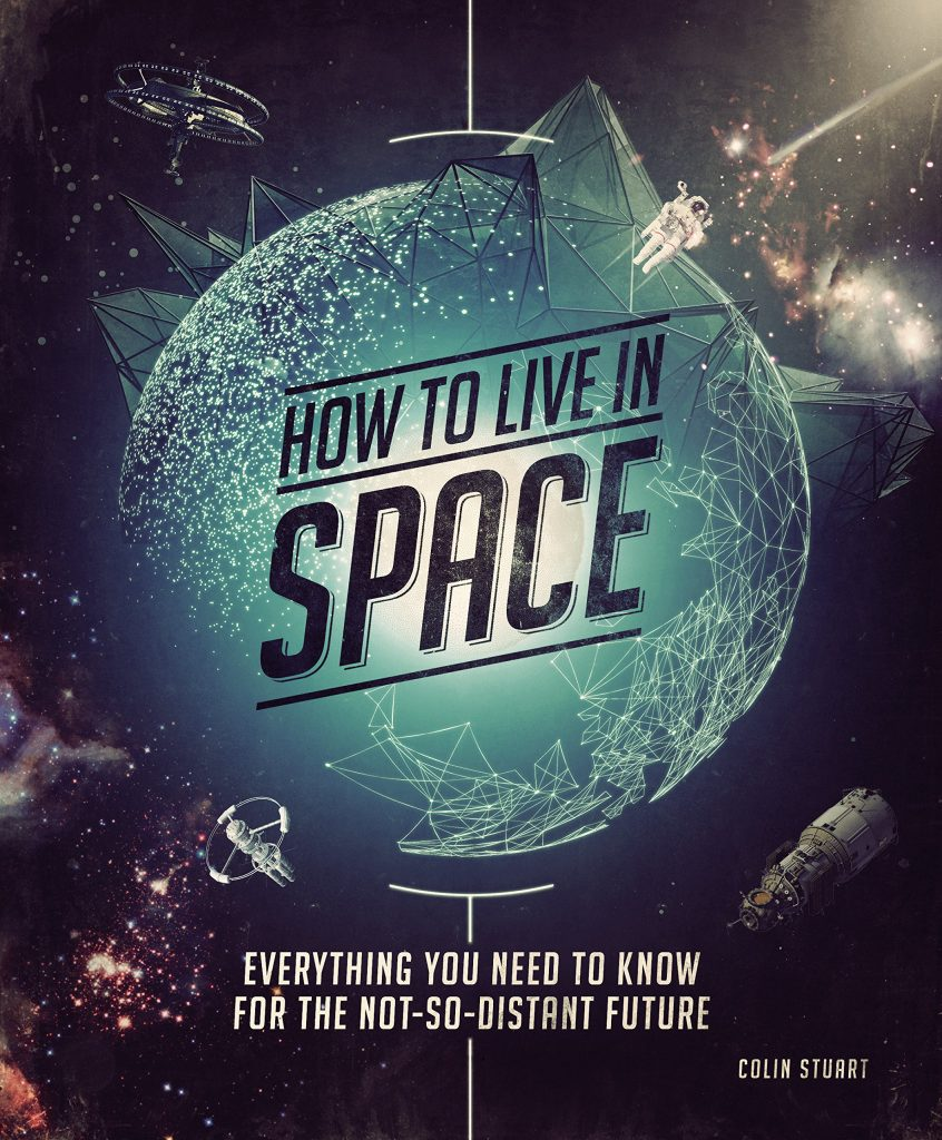 The front cover of How to Live in Space by Colin Stuart