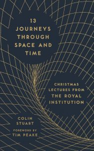 The front cover of 13 Journeys Through Space and Time by Colin Stuart, a book about the history of astronomy