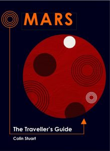 Mars: The Traveller's Guide, a space book about human spaceflight. Christmas present idea.