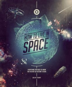 How to Live in Space, a book about astronauts and space travel. Signed copy present idea