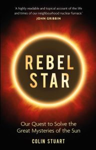 Rebel Star, a popular science book about the Sun. Signed copy present idea.