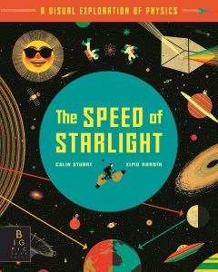The Speed of Starlight, a children's science book about physics. Signed copy as birthday present.